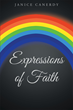 "Author Janice Canerdy's newly released ""Expressions of Faith"" is a compilation of poems inspired and written over the course of three decades of life, love and faith."