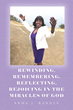 "Author Erma J. Randle's newly released, ""Rewinding, Remembering, Reflecting, Rejoicing In the Miracles of God,"" reveals the power of redemption."