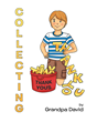 "Author Grandpa David's Newly Released ""Collecting Thank Yous"" is a Delightful Read for Children of All Ages."