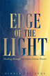 "Author Diddle-Lee-Ann's Newly Released ""Edge of the Light: Healing through my Seven Divine Powers"" is a Breathtaking Memoir that Touches on Difficult Personal Battles"