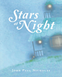 "Author John Paul Nicholas's newly released ""Stars At Night"" is a lushly illustrated short story praising the beauty and wonder of God's heavenly creation, the night sky."