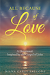 "Diana Carey Falcone's newly released ""All Because of Love: A Devotional: Inspired by the Gospel of John"" is a creative and engaging Bible study focused on one Gospel."