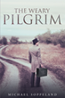 """Michael Soppeland's Newly Released """"The Weary Pilgrim"""" is One Pastor's Perspective on His Own Personal Journey of Life and Faith and How He Handles Crises in His Parish"""