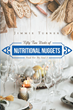 "Jimmie Turner's newly released ""Fifty Two Weeks of Nutritional Nuggets; Food For The Soul"" is a year of carefully selected sermons inspired by the Word of God."