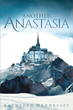 """Kathleen Hennessey's New Book """"Another Anastasia"""" is a Thrilling and Adventurous Story of History, the Supernatural and Family"""