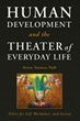 Langdon Street Press Announces the Launch of Human Development and the Theater of Everyday Life