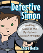 """Steve Heske's New Book """"Detective Simon and the Case of the Mysterious Swoosh-Waggle"""" is an Exciting Story of Intrigue for Curious Young Readers."""
