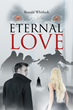 "Ronald Whitlock's new book ""Eternal Love"" is a Suspenseful Work of Science Fiction that Delves into a life of Vampires, Survival and Human Existence"