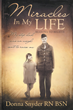"""Author Donna Snyder's newly released """"Miracles in My Life Reasons To Believe"""" is the stirring autobiography of a woman whose faith in God's miracles has never wavered"""