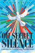 "Author William R. Koval's newly released ""Oh Secret Silence: A Collection of my Poems and a Few Good Short Stories"" is a playful anthology of a man's life through verse"