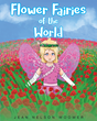 "Jean Nelson Woomer's New Book ""Flower Fairies of the World"" is a Children's Story Introducing How Different Races & Cultures Come Together in a Beautiful Bouquet of Life"
