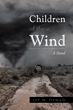 """Author Jay Osman's Newly Released """"Children of the Wind"""" is a Gripping Mystery Based on Real Events Involving Tornadoes, Gypsies and a Farm Boy on his way to California"""