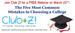 Free College Admissions Webinar from Club Z! Tutoring: Top 5 Mistakes When Choosing a College