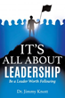 Xulon Press Announces the Launch of a New Book Encouraging Readers That Leaders Worth Following Make All the Difference