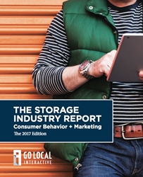 The Storage Industry Report Consumer Behavior + Marketing 2017 edition Go Local Interactive