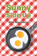 "Mike Blackwood's New Book ""Sunny Side Up"" is an Inspiring and Evocative Collection of Autobiographical Short Stories from the Author"