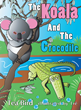 """Tea Bird's New Book """"The Koala and the Crocodile"""" is an Amusing Tale About the Importance of Family, Friendship, Kindness and Trust"""