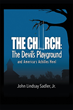 "Author John Lindsay Sadler, Jr.'s newly released ""The Church: The Devil's Playground and America's Achilles Heel"" is a heartfelt look at common church shortcomings."