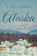 """Christine M. Mills's newly released """"A Lily Grows in Alaska"""" is a gripping account of one woman's journey through her family history and the secrets buried in the past."""