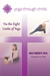 """Author Dr. Sally Bassett's Newly Released """"Yoga through Christ: Via the Eight Limbs of Yoga"""" is a Book That Will Enable Readers to Have a Deeper Relationship with God"""