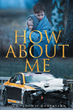"John ""Sonny"" Robertson's New Book ""How About Me"" Is a Thrilling and Dynamic Story of a Family Who Must Endure a Slew of Difficult and Unique Challenges"