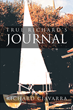 """Richard Ciavarra's New Book """"True Richard's Journal"""" is an Introspective Collection of Poetry That Examines Self-esteem and Faith"""
