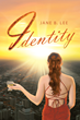 """Jane B. Lee's New Book """"Identity"""" is About the Development of a Woman's Gender Identity, and Her Navigation of Relationships, Both Personal and Professional"""