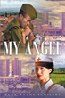 "Author Rena Wynne Schilsky's New Book ""My Angel"" is an Emotional and Touching Journey that Interweaves the Life Stories of Two Women"