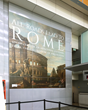sign for the All Roads Lead to Rome exhibit