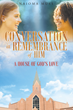 """Naioma Muse's Newly Released """"Conversation In Remembrance of Him: A House of God's Love"""" is a Collection of Stories Full of the Love, Mercy, and Grace of God"""