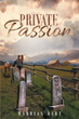 "Marrian Bart's New Book ""Private Passion"" is a Telling and Emotional Story about Growing up, Responsibility and Justice"