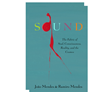 The New Spiritual Book SOUND—The Fabric of Soul, Consciousness, Reality, and the Cosmos Offers a Fresh Perspective on the Nature of the Human Soul