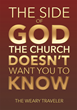 """The Wear Traveler's New Book """"The Side of God the Church Doesn't Want You to Know"""" is a Powerful Look at One Man's Quest for Inner Truth Through Biblical Study"""