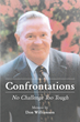 """Don Williamson's Book """"Confrontations: No Challenge Too Tough"""" is an Engaging Memoir of the Author's Life Journey in Rising to the Top and Becoming """"a Man for Others"""""""