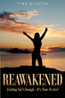 """Tina Bilotta's Newly Released """"Reawakened: Existing Isn't Enough - It's Time To Live!"""" is an Inspirational Real-World Guide to Achieving a Healthy, Well-Balanced Life"""