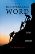 "Jo Duncan's Newly Released:"" The Indispensable Word"" is an Insightful Daily Devotional and Nine Month Reading Guide"