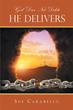 """Sue Carabello's Newly Released """"God Does Not Delete - He Delivers"""" is a Collection of Stories About Many Different People who Demonstrate the Power of God's Love"""
