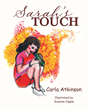 "Carla Atkinson's new book ""Sarah's Touch"" is an insightful, guide-book to teaching children the significance of self-worth and understanding."