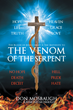 "Author Don Mosbaugh's Newly Released ""The Venom of the Serpent"" is a Thorough Examination of Scripture as it Relates to the Eternal Battle for the Souls of God's People"