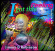 "CD Cover Art for ""I Got This Feeling"" from Jimmy D Robinson's book of poetry ROCK THE WORLD."