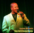 "Featured This Week on The Jazz Network Worldwide: Vocalist, Gordon Michaels With His New Single ""They Call it Stormy Monday."""