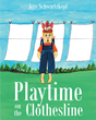 "Author Jere Schwartzkopf's Newly Released ""Playtime on the Clothesline"" is an Adventure of Pure Imagination."