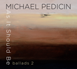 "Tenor Saxophonist Michael Pedicin to Release ""As It Should Be: Ballads 2,"" on His GroundBlue Imprint, April 21"