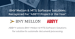 "BNY Mellon and MTS Software Solutions Recognized for ""ABBYY Project of the Year"""