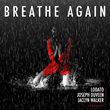 "OUT NOW: LODATO, Joseph Duveen & Jaclyn Walker's ""Breathe Again"""