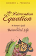 Howard J. Parsons Reveals 'The Reinvention Equation'