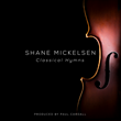 Composer Shane Mickelsen to release debut album Classical Hymns