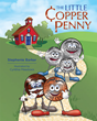 Brown Books Kids Introduces 'The Little Copper Penny,' a Delightful New Book that Teaches the Value of Money and Self-Worth