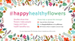 International Floriculture Expo Launches Online Awareness Campaign, Happy Healthy Flowers
