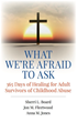 "New Daily Devotional Book ""What We're Afraid to Ask: 365 Days of Healing for Adult Survivors of Childhood Abuse"" Helps People Reconcile Christian Faith with Painful Past"